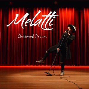 Melatti Official Childhood Dream